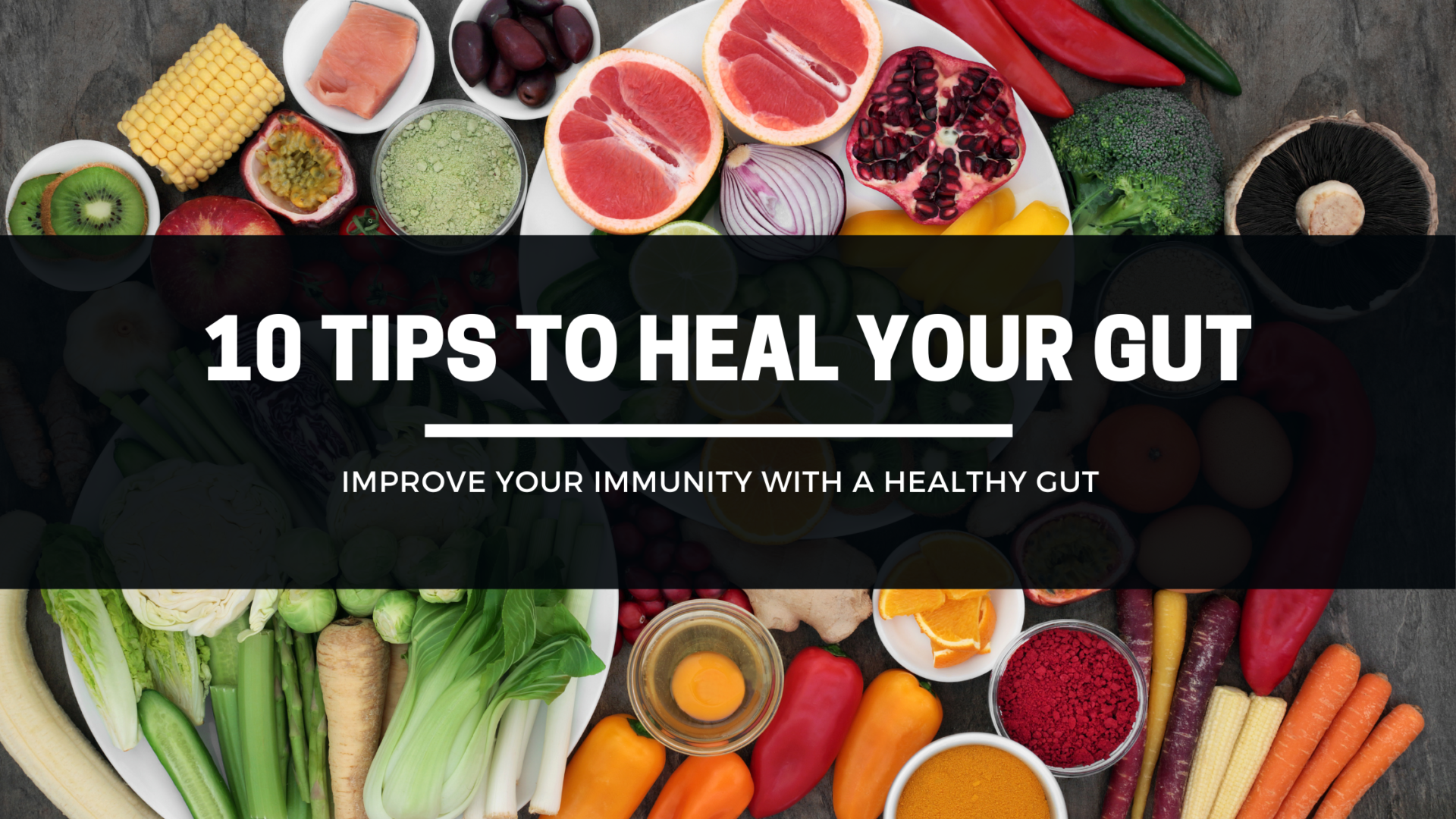 10 Tips To Heal Your Gut