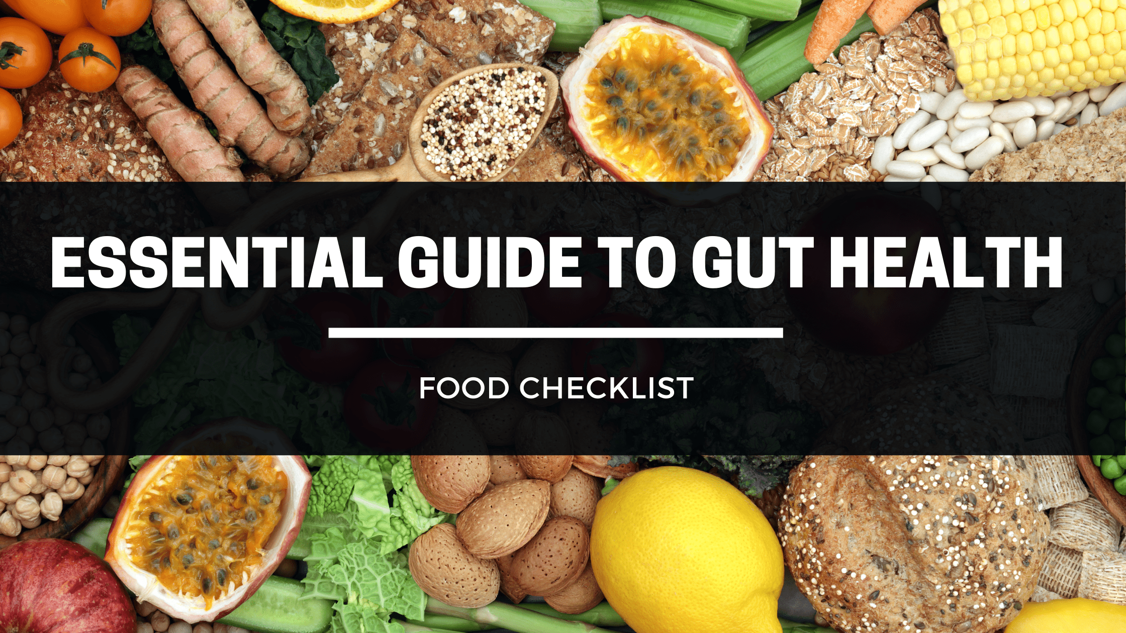 An Essential Guide To Gut Health - Food Checklist