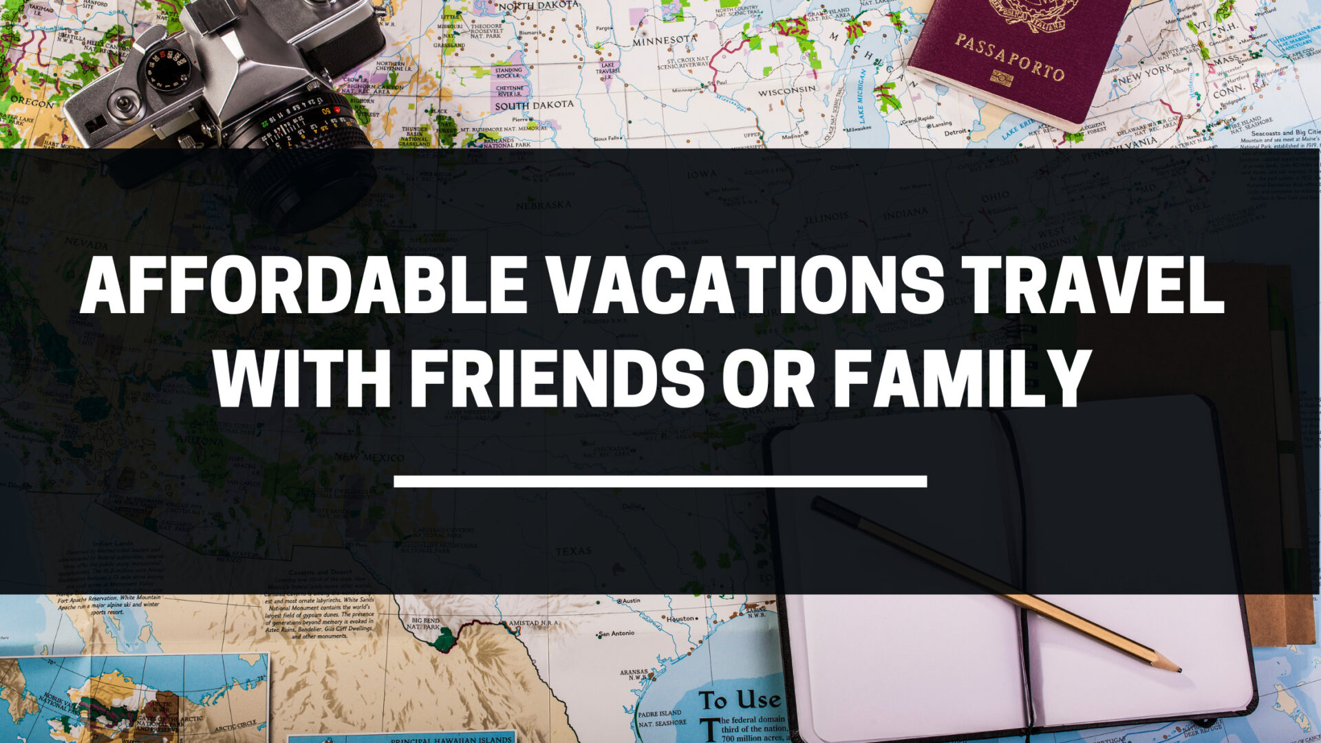 Affordable Vacations Travel With Friends Or Family